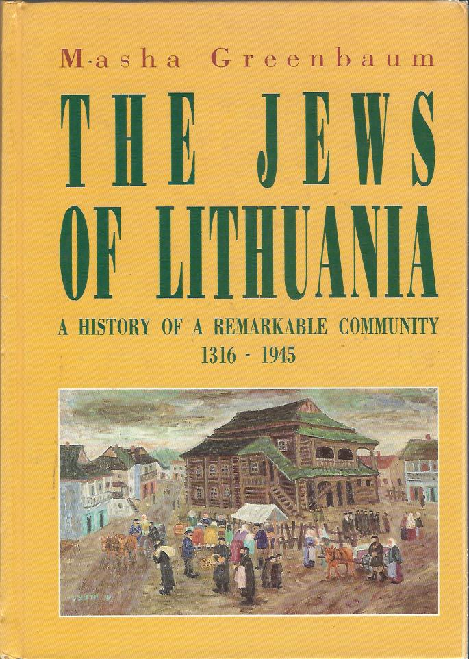 Cover of the book The jews of Lithuania 1316-1945